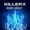 Killerx - Short Circuit [Goliath EP]