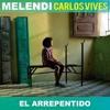 Melendi Carlos Vives - El Arrepentido
