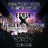 Bonita X Estrellita de Madrugada (Ivan Ortuño)