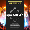 We Want 2Be Crazy #32