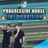 Progressive House Like DubVision