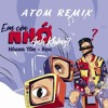 Em Con Nho Anh Khong (ATOM Remix)
