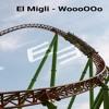 El Migli - WoooOOo