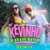 Mc Kevinho - O Grave Bater (Make & Take Remix)