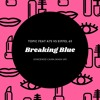 Breaking Blue (Vincenzo Caira Mash Up)
