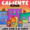 Lary Over Ft. El Tonto - Caliente