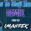 How To Make A Slap House Remix (Imanbek, Dynoro