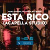 ESTA RICO (ACAPELLA STUDIO) - MAR C, WILL S, BAD