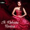 Ik Kahani ( Remix ) Dj IS SNG