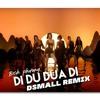 Di Du Dua Di (DSmall Remix)
