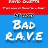 Bad Rave (Bran & Gala Mashup)