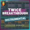 TWICE - Breakthrough (Instrumental Remake)