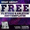 Free FL Studio & Ableton 2019 Templates