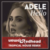 Hello (Redhead Roman Tropical House Remix)