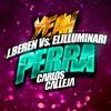 Illuminari vs J.Beren - Yeah Perra