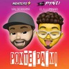 Ponte Pa Mi (M O N T E R O & Dj Piñu Edit 2019)