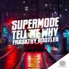 Supermode - 'Tell Me Why' (FRASATHY Bootleg)