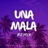 UNA MALA | Remix | - El Completo Rd Ft Chimbala