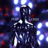 Dead - Crisis