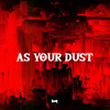 As Your Dust (IVISIO  EDIT)