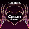 Galantis - Bones (Cascar Bootleg)