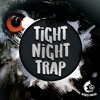Tight Night Trap DEMO Pack