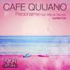 Cafe Quijano - Perdonarme (Ivan Ortuño Rumbatón)