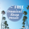 FREE Tropical House Vocals 2