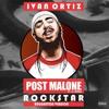 Post Malone - Rockstar (Ivan Ortiz Remix)