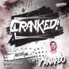 CRANKED! EPISODE 40 (FEAT. MINARDO)
