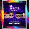 El Efecto remix (AntoDeejay Edit)