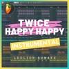 TWICE - HAPPY HAPPY (Instrumental Remake)
