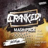 CRANKED! Mash-Pack [FREE DOWNLOAD]