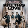 BLACKPINK - KILL THIS LOVE (BUNNY REMIX)