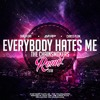 Everybody Hates Me Suad Lori x Chriss Plum Remix