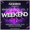Mashup Pack Vol. 2 - WKND 2016 Special Edition
