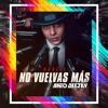 No vuelvas mas - Darell (AntoDeejay Edit)
