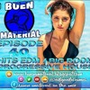 BUEN MATERIAL In The Mix Episode 40