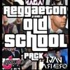 PACK REGGAETON OLD SCHOOL (Ivan Armero & Jarroyo