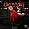 95 Randy Ft. KEVVO - Crossfit