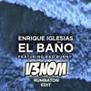 El Baño (V3NOM Rumbaton edit)