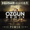 Hardwell & KSHMR - Power (Ozgun Remix)