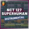 NCT 127 - Superhuman (Instrumental Remake)