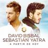 David Bisbal, Sebastian Yatra - A Partir de Hoy