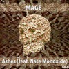 MAGE - Ashes (Ft. Nate Monoxide)