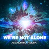 Virtual Riot - We're Not Alone (Jesamaro Remix)