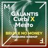 BRUH! X No Money (WeDamnz Mashup)