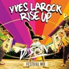 Yves LaRock - Rise Up (DASH3N Festival Mix)
