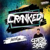 CRANKED! EPISODE 47 (FEAT. FRESH TIL DEATH)
