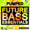 PUMPED - Future Bass Essentials DEMO Pack